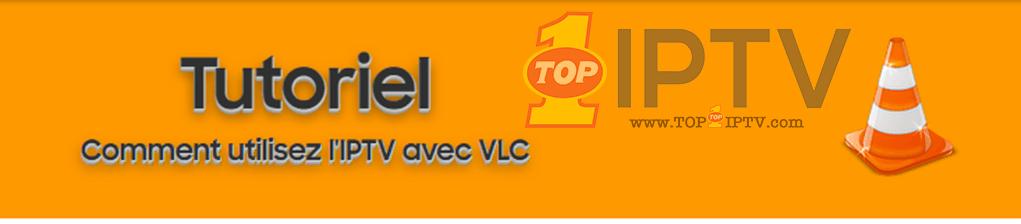 Comment-utilisez-l'IPTV-avec-VLC-top1iptv.com